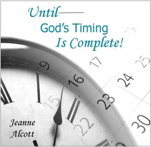 Image of UNTIL GOD'S TIMING IS COMPLETE! CD -- Airing March 12-16, 2018