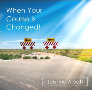 Image of WHEN YOUR COURSE IS CHANGED! CD -- Airing August 6 - 10, 2018