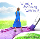 Image of WHAT IS GOD DOING WITH YOU? **Download Only** -- Aired January 7-11, 2019