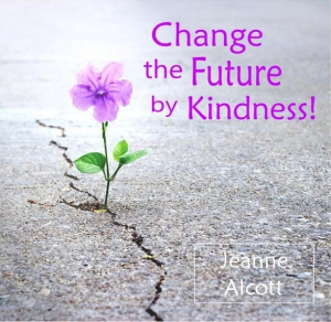 Image of CHANGE THE FUTURE BY KINDNESS! DOWNLOAD -- Aired May 6-10, 2019
