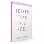 Image of Better Than You Feel by Drenda Keesee