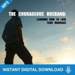 Image of The Courageous Husband: Learning How to Love Your Marriage Download