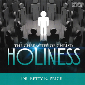 Image of The Character of Holiness by Dr. Betty Price (6/CD Set)