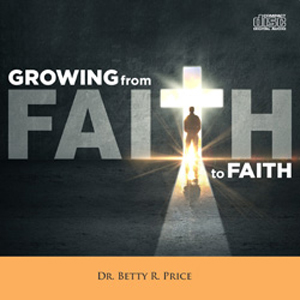 Image of Growing From Faith To Faith CD
