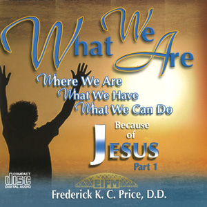 Image of What We Are Because of Jesus P1