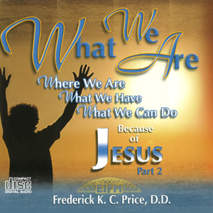 Image of What We Are Because of Jesus P2