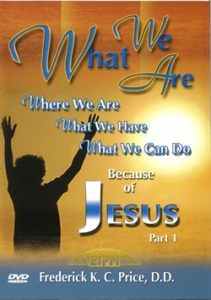 Image of What We Are, What We Have, What We Can Do Because Of Jesus, Part 1 DVD Series