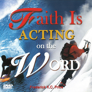 Image of Faith Is Acting On The Word - 6 DVDS