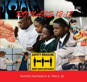 Image of Romans 12:12 #4 by Pastor Price, Jr 4-5-20