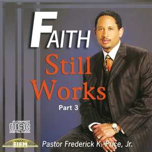 Image of Faith Still Works Part 3 4CD Pkg