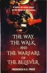 Image of The Way, The Walk & The Warfare of the Believer Book