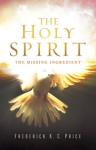 Image of The Holy Spirit - The Missing Ingredient Book