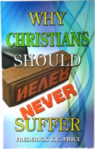 Image of Why Christians Should Never Suffer? Bk