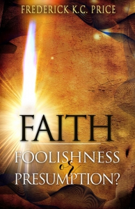 Image of Faith, Foolishness Or Presumption Book