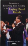 Image of Explanation to Receiving Your Healing by the Laying On of Hands Book