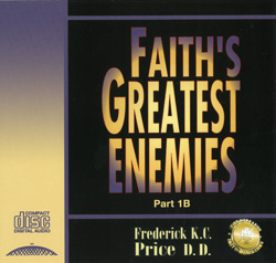 Image of Faith's Greatest Enemies Pt 1B