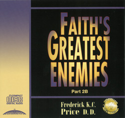 Image of Faith's Greatest Enemies Pt 2B