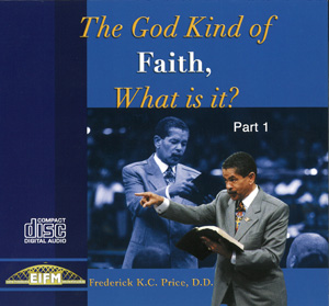 Image of The God Kind of Faith Pt 1