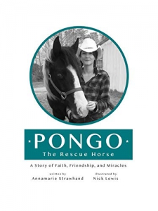 Image of Pongo the Rescue Horse: A Story of Faith, Friendship and Miracles