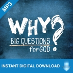 Image of Why? Big Questions For God 5 Part Download