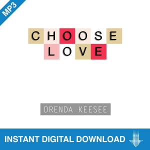 Image of Choose Love MP3 - Drenda Keesee