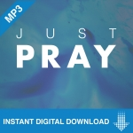Image of Just Pray - 3 Part Download