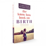 Image of Know How Book on Birth: The Miracle of New Life Book