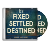 Image of It's Fixed, Settled, Destined CD