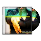 Image of It's Not What I Do But How I Do CD