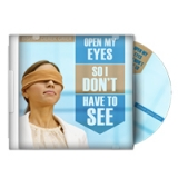 Image of Open My Eyes So I Don't Have to See CD