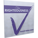 Image of True Righteousness CD