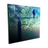 Image of Up a Tree, Out on a Limb CD