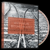 Image of When Failure Becomes an Asset Broadcast CD