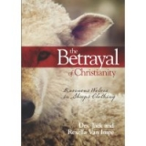 Image of The Betrayal of Christianity Ravenous Wolves in Sheep's Clothing DVD CC