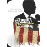 Image of The President of Change Shortchanges America DVD -- CC