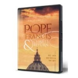 Image of Startling End-Time Prophecies: Pope Francis & Christ's Return DVD--CC