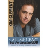 Image of Call Me Crazy, But I'm Hearing God: Secrets to Hearing The Voice of God