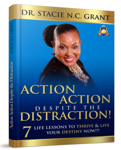 Image of Action Action Despite The Distraction! by Dr. Stacie N.C. Grant