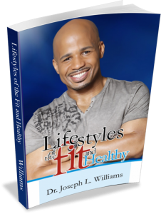 Image of Lifestyles of the Fit and Healthy BookDr. Joseph Williams