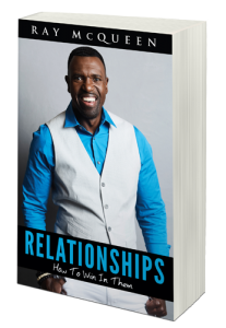 Image of Relationships: How to Win In Them by Pastor Ray McQueen