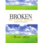 Image of Broken Be Made Whole Study Guide book
