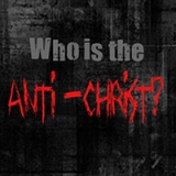 Image of Who Is The Anti-Christ Part 1