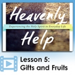 Image of Heavenly Help - Lesson 5: Gifts and Fruits