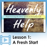 Image of Heavenly Help - Lesson 1: A Fresh Start