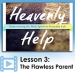 Image of Heavenly Help - Lesson 3: The Flawless Parent