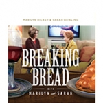 Image of Breaking Bread with Marilyn and Sarah