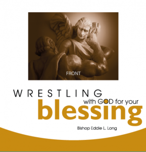 Image of WRESTLING WITH GOD FOR YOUR BLESS - CD by Bishop Eddie L. Long