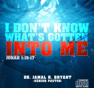 Image of MP3I DON'T KNOW WHAT'S GOTTEN INTO ME - MP3 by Dr. Jamal-Harrison BryantSunday January 6, 20
