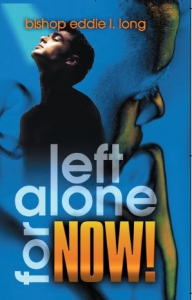 Image of Left Alone For Now DVD by Bishop Eddie L. Long.Bishop Long's Wednesday Throwback Birthday