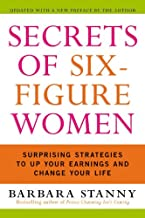 Image of SECRETS OF SIX-FIGURE WOMEN:Surprising Strategies to Up Your Earnings and Change Your Life by Barbar